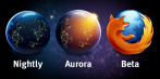 Firefox: Nightly > Aurora > Beta