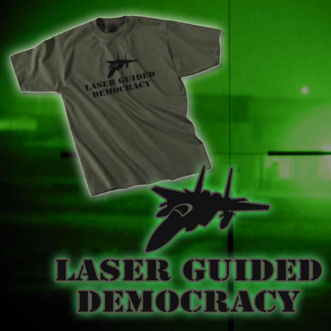 T-Shirt 'Laser Guided Democracy'
