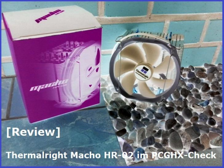 [Review] Thermalright Macho HR-02 im PCGHX-Check by Icke&Er