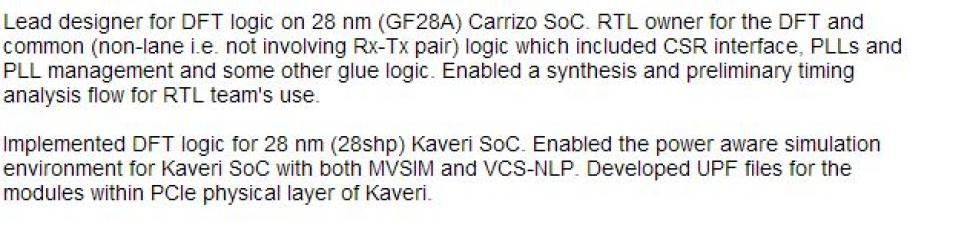 """Lead designer for DFT logic on 28 nm (GF28A) Carrizo Soc"""