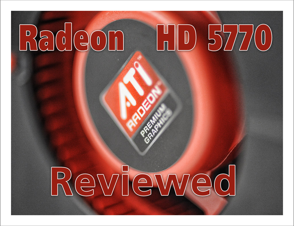 Ati Radeon HD 5770 reviewed: DirectX 11 Mid-Range