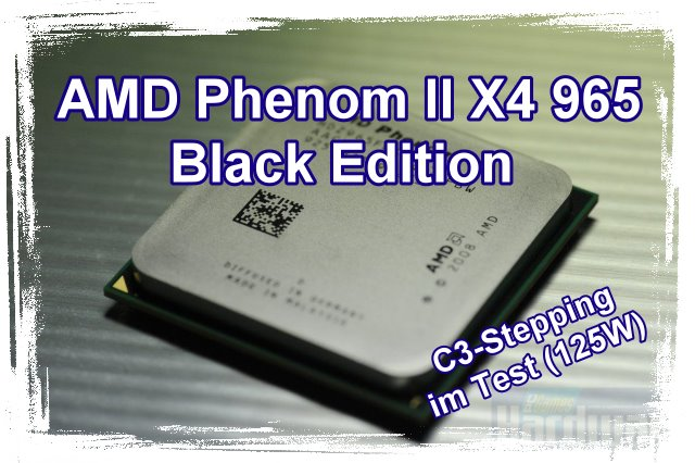 Test: AMD Phenom II X4 965 BE mit C3-Stepping