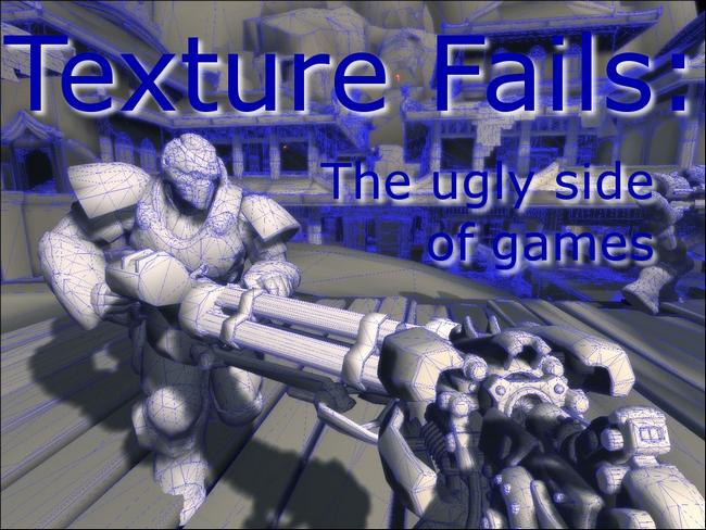 Texture Fails