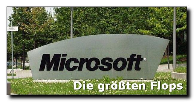 Die größten Microsoft-Flops