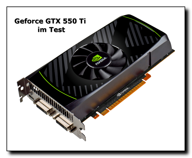 Geforce GTX 550 Ti im Test