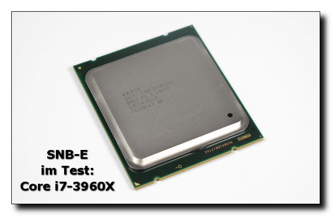 Test des Core i7-3960X: Intels neues Sandy-Bridge-E-Flaggschiff