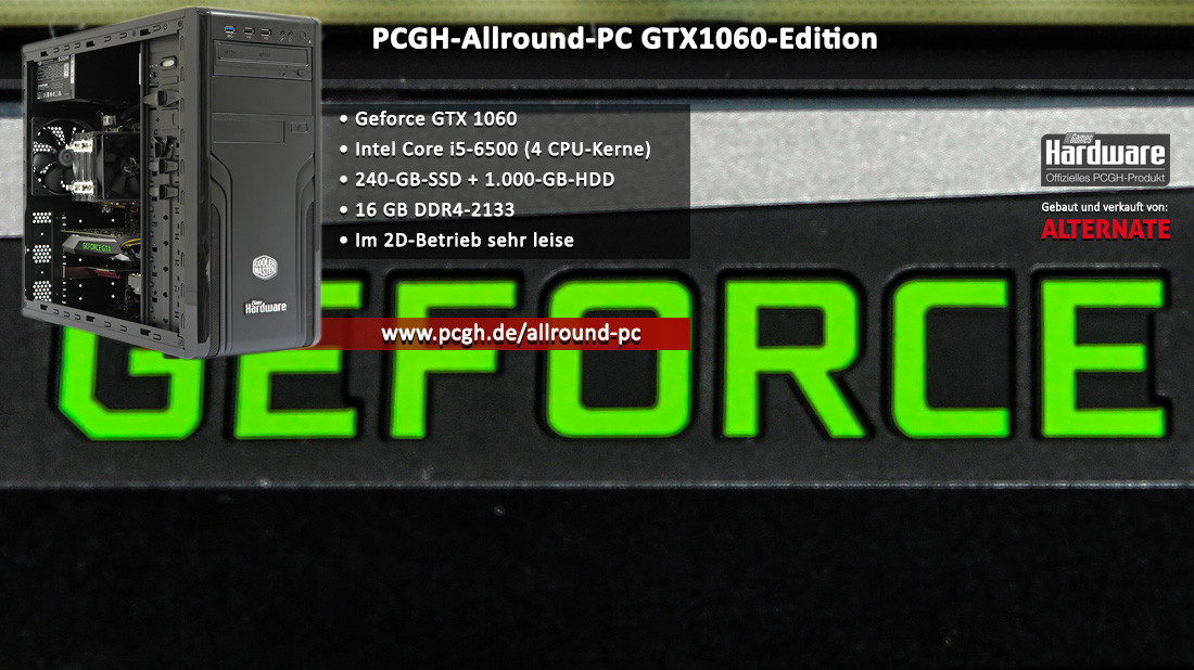 PCGH-Allround-PC GTX1060-Edition: Geforce GTX 1060, Core i5-6500 und 240-GB-SSD [Anzeige]